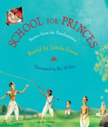 School for Princes : Stories from the Panchatantra, Hardback