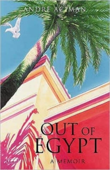 Out of Egypt : A Memoir, Paperback Book