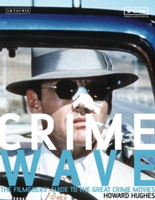 Crime Wave : The Filmgoers' Guide to Great Crime Movies, Paperback