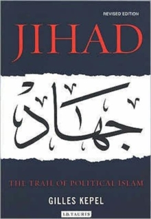 Jihad : The Trail of Political Islam, Paperback