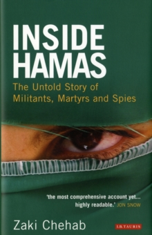 Inside Hamas : The Untold Story of Militants, Martyrs and Spies, Hardback