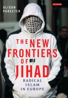 The New Frontiers of Jihad : Radical Islam in Europe, Hardback Book