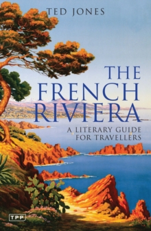 The French Riviera : A Literary Guide for Travellers, Paperback