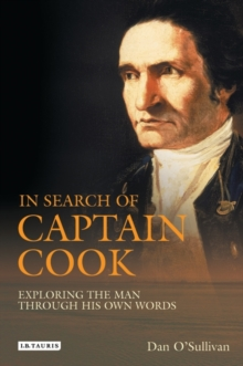 In Search of Captain Cook : Exploring the Man Through His Own Words, Hardback Book