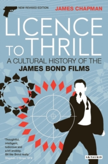 Licence to Thrill : A Cultural History of the James Bond Films, Paperback