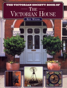 The Victorian Society Book of the Victorian House, Paperback