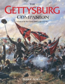 The Gettysburg Companion : A Complete Guide to the Decisive Battle of the American Civil War, Hardback