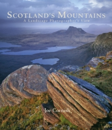 Scotland's Mountains : A Landscape Photographer's View, Hardback