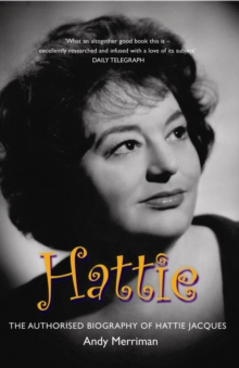 Hattie : The Authorised Biography of Hattie Jacques, Paperback