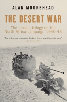 The Desert War Trilogy : The Classic Trilogy on the North African Campaign 1940-43, Paperback Book