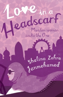 Love in a Headscarf : Muslim Woman Seeks the One, Paperback