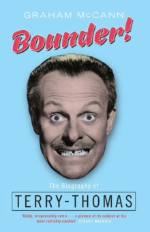 Bounder! : The Biography of Terry-Thomas, Paperback