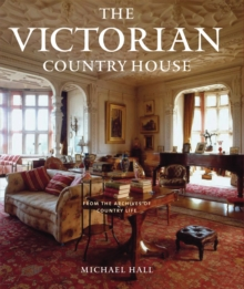 "The Victorian Country House : From the Archives of ""Country Life"", Hardback"