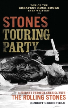 "Stones Touring Party : A Journey Through America with the ""Rolling Stones"", Paperback Book"