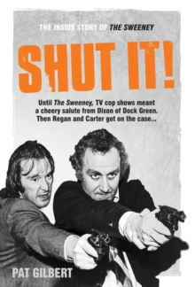 Shut It! : The Inside Story of the Sweeney, Hardback