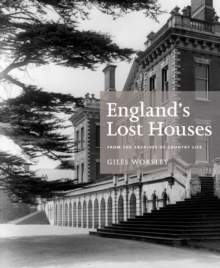 England's Lost Houses : From the Archives of Country Life, Paperback Book