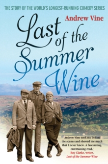 Last of the Summer Wine : The Inside Story of the World's Longest-running Comedy Programme, Paperback