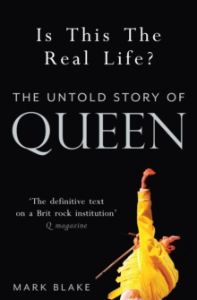 Is This the Real Life? : The Untold Story of Queen, Paperback