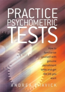 Practice Psychometric Tests : How To Familiarise Yourself With Genuine Recruitment Tests And Get The Job You Want, Paperback