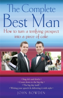 The Complete Best Man : How to Turn a Terrifying Prospect into a Piece of Cake, Paperback