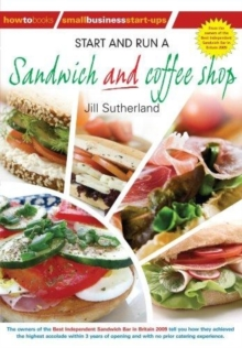 Start and Run a Sandwich and Coffee Shop, Paperback Book