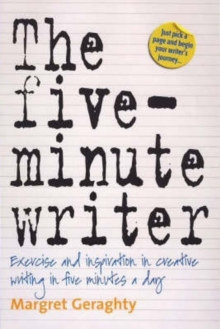 The Five-minute Writer : Exercise and Inspiration in Creative Writing in Five Minutes a Day, Paperback
