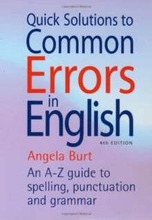 Quick Solutions to Common Errors in English : An A-Z Guide to Spelling, Punctuation and Grammar, Paperback