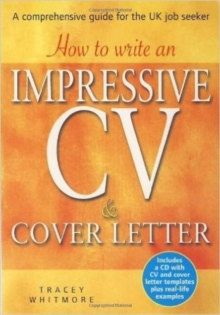 How to Write an Impressive CV and Cover Letter : A Comprehensive Guide for the UK Job Seeker, Paperback