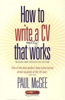 How to Write a CV That Really Works : A Concise, Clear and Comprehensive Guide to Writing an Effective CV, Paperback