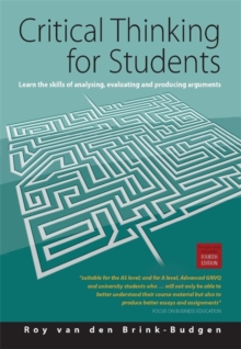 Critical Thinking for Students : Learn the Skills for Analysing, Evaluating and Producing Arguments, Paperback