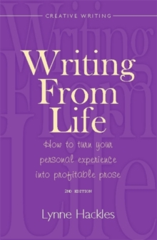 Writing from Life : How to Turn Your Personal Experience into Profitable Prose, Paperback