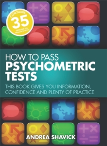 How to Pass Psychometric Tests : This Book Gives You Information, Confidence and Plenty of Practice, Paperback Book