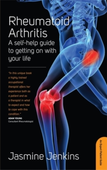 Rheumatoid Arthritis : A Self-help Guide to Getting on with Your Life, Paperback Book