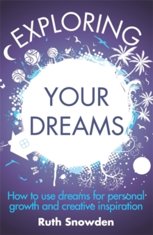Exploring Your Dreams : How to Use Dreams for Personal Growth and Creative Inspiration, Paperback