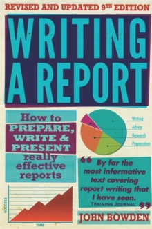 Writing a Report : How to Prepare, Write & Present Really Effective Reports, Paperback Book