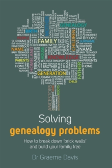 Solving Genealogy Problems : How to Break Down 'brick Walls' and Build Your Family Tree, Paperback