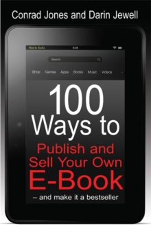 100 Ways to Publish and Sell Your Own e-book : and Make it a Bestseller, Paperback