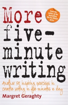 More Five-Minute Writing : 50 Inspiring Exercises In Creative Writing in Five Minutes a Day, Paperback Book