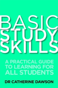 Basic Study Skills : A Practical Guide to Learning for All Students, Paperback