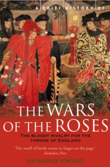 A Brief History of the Wars of the Roses, Paperback