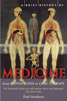A Brief History of Medicine : from Hippocrates to Gene Therapy, Paperback