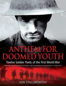 Anthem for Doomed Youth : Twelve Soldier Poets of the First World War, Paperback
