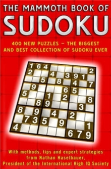 The Mammoth Book of Sudoku : Over 400 New Puzzles - the Biggest and Best Collection of Sudoku Ever, Paperback