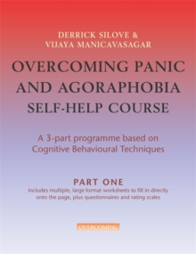 Overcoming Panic and Agoraphobia Self-Help Course in 3 Vols : a 3-part Programme Based on Cognitive Behavioural Techniques, Paperback Book