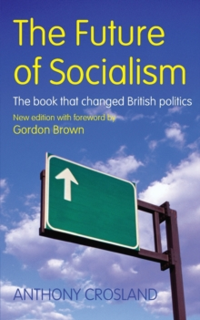 The Future of Socialism : The Book That Changed British Politics, Paperback