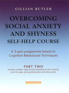 Overcoming Social Anxiety and Shyness Self-help Course : Part Two, Paperback