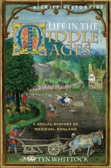 A Brief History of Life in the Middle Ages, Paperback