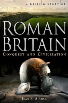 A Brief History of Roman Britain, Paperback