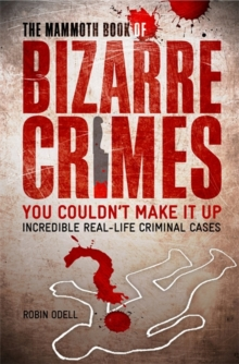The Mammoth Book of Bizarre Crimes, Paperback