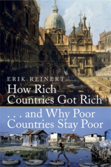 How Rich Countries Got Rich and Why Poor Countries Stay Poor, Paperback